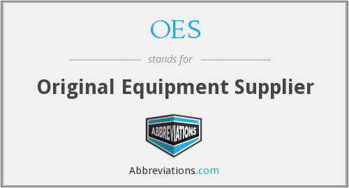 OES - Original Equipment Supplier