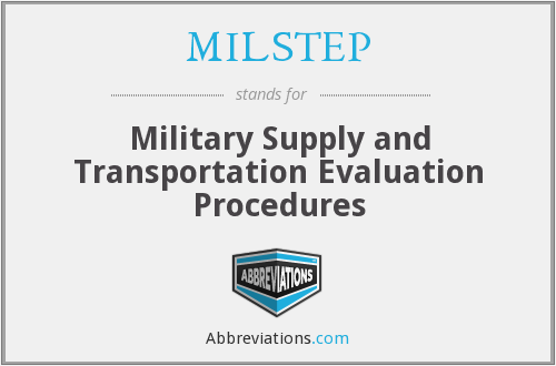MILSTEP - Military Supply and Transportation Evaluation Procedures