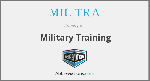 MIL TRA - Military Training