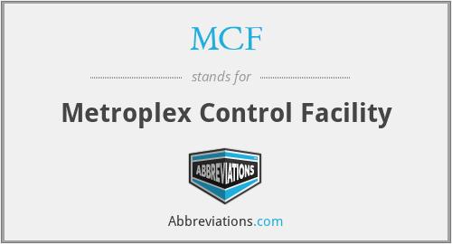 MCF - Metroplex Control Facility