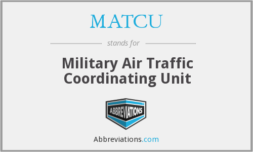 What does MATCU stand for?