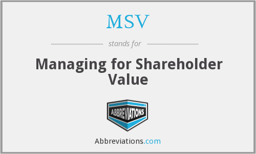 MSV - Managing for Shareholder Value