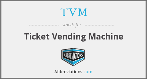 TVM - Ticket Vending Machine