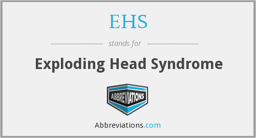 EHS - Exploding Head Syndrome