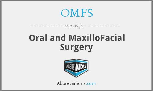 OMFS - Oral and MaxilloFacial Surgery