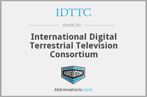 IDTTC - International Digital Terrestrial Television Consortium