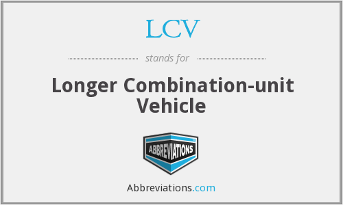 LCV - Longer Combination-unit Vehicle