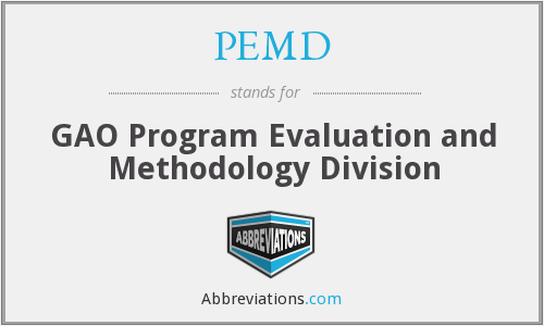 PEMD - GAO Program Evaluation and Methodology Division
