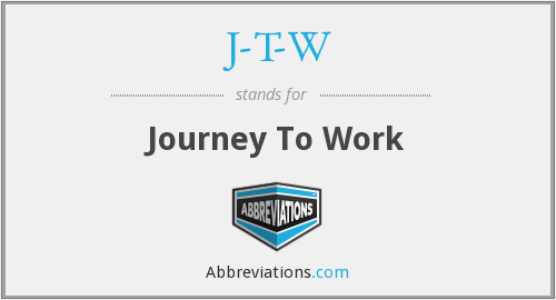 J-T-W - Journey To Work