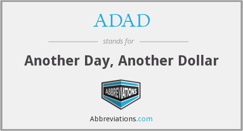 ADAD - Another Day, Another Dollar
