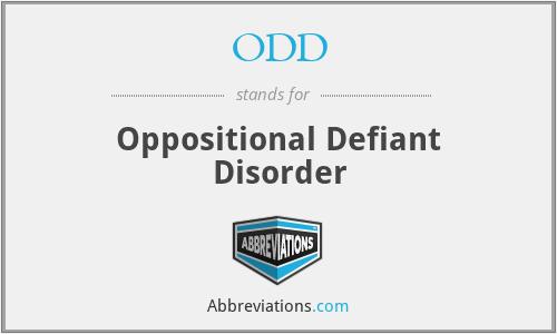 ODD - Oppositional Defiant Disorder