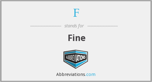 What does fine stand for?