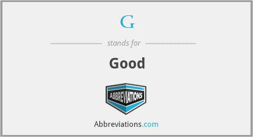 G - Good