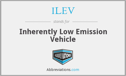 ILEV - Inherently Low Emission Vehicle
