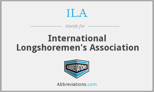 ILA - International Longshoremen's Association