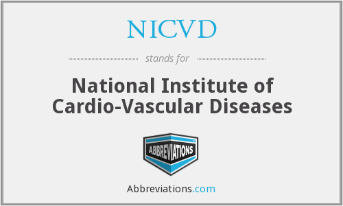 NICVD - National Institute of Cardio-Vascular Diseases