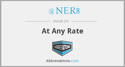 @NER8 - At Any Rate