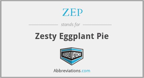ZEP - Zesty Eggplant Pie