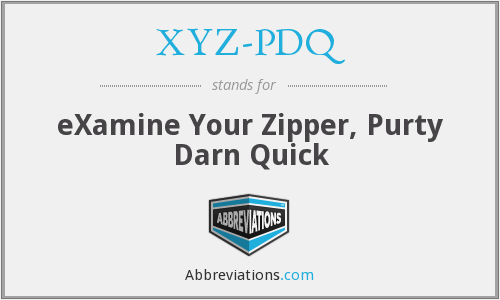 XYZ-PDQ - eXamine Your Zipper, Purty Darn Quick