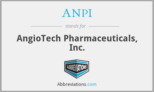 ANPI - AngioTech Pharmaceuticals, Inc.