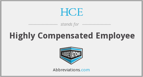 HCE - Highly Compensated Employee