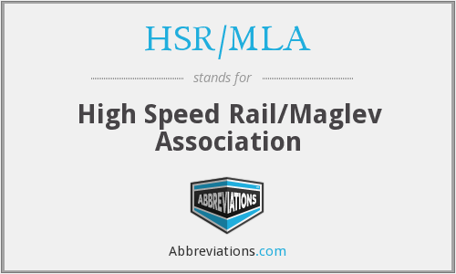 What does HSR/MLA stand for?