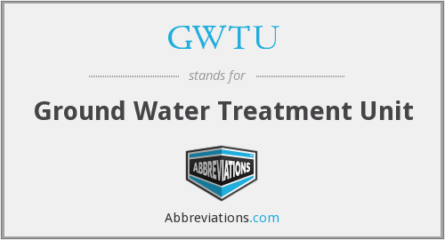 GWTU - Ground Water Treatment Unit
