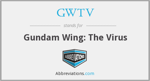 GWTV - Gundam Wing: The Virus