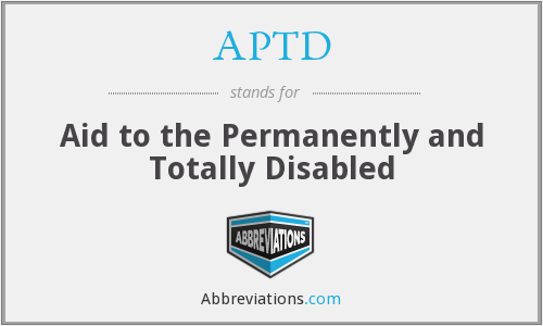 APTD - Aid to the Permanently and Totally Disabled
