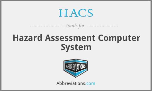 HACS - Hazard Assessment Computer System