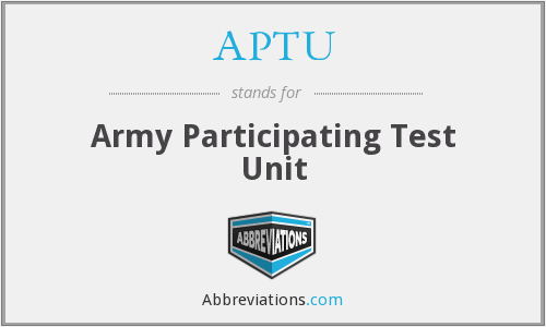 APTU - Army Participating Test Unit
