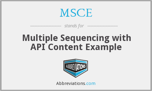 MSCE - Multiple Sequencing with API Content Example