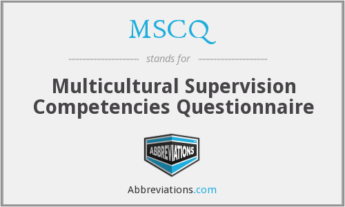 MSCQ - Multicultural Supervision Competencies Questionnaire