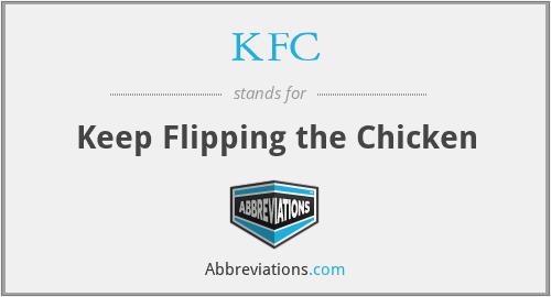 KFC - Keep Flipping the Chicken