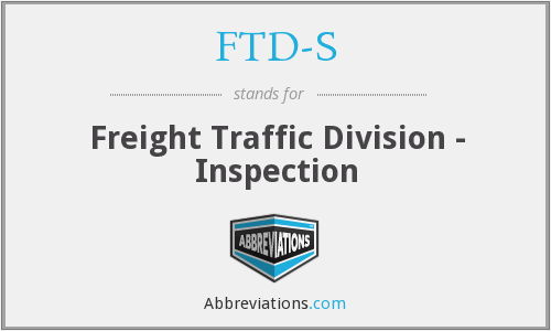 FTD-S - Freight Traffic Division - Inspection