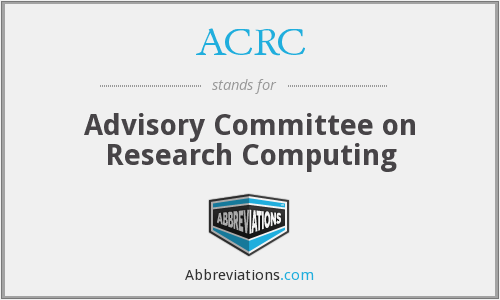ACRC - Advisory Committee on Research Computing