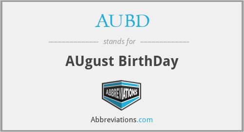 AUBD - AUgust BirthDay