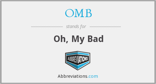 OMB - Oh, My Bad