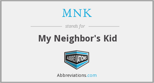 MNK - My Neighbor's Kid