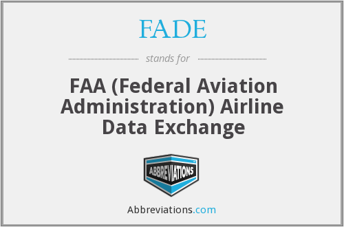 FADE - FAA (Federal Aviation Administration) Airline Data Exchange