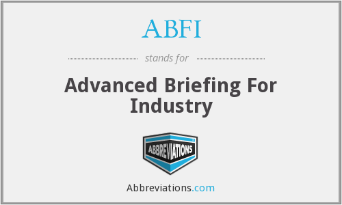 ABFI - Advanced Briefing For Industry