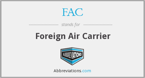 FAC - Foreign Air Carrier