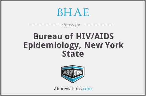 BHAE - Bureau of HIV/AIDS Epidemiology, New York State