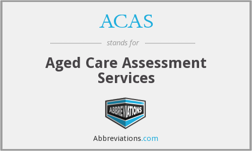 ACAS - Aged Care Assessment Services