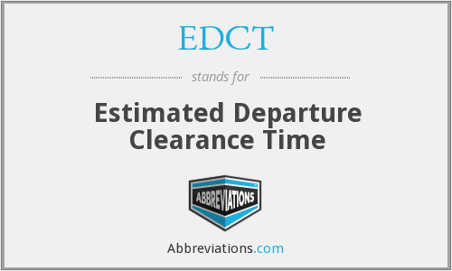 EDCT - Estimated Departure Clearance Time
