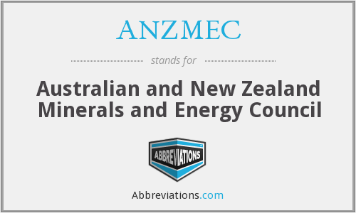 ANZMEC - Australian and New Zealand Minerals and Energy Council