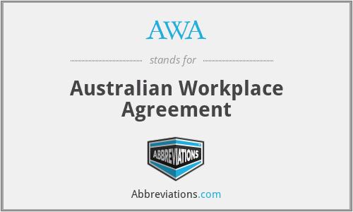 AWA - Australian Workplace Agreement