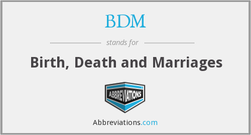 BDM - Birth, Death and Marriages