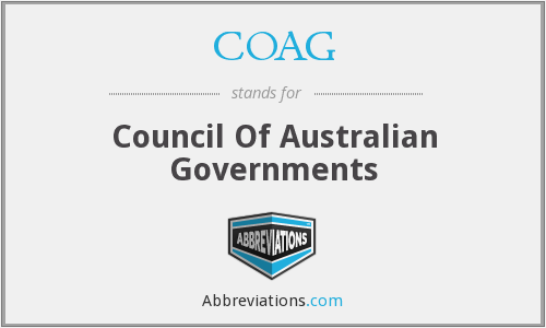 COAG - Council Of Australian Governments