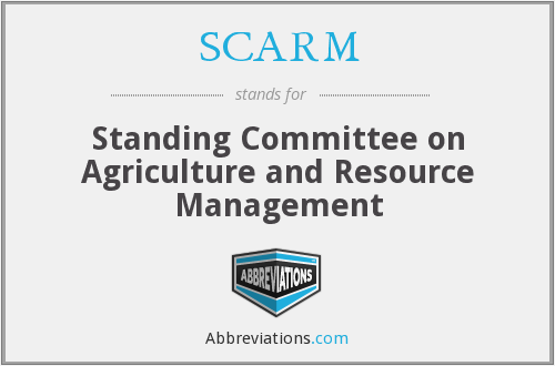 SCARM - Standing Committee on Agriculture and Resource Management